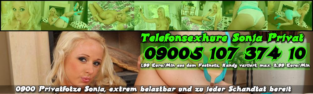 11 Telefonsexnutte Sonja Privat - Privater Telefonsex am Limit